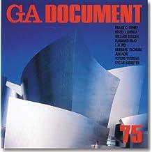 GA Document 75 - Gehry, Wood + Zapata, Bruder, Maki, Pei, Tschumi, Aoki, Future Systems, Niemeyer