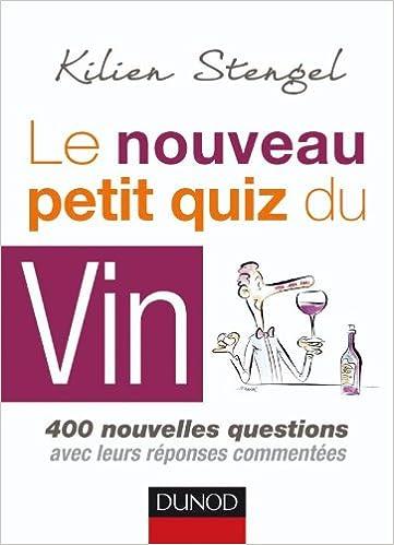 Lire un Le nouveau petit quiz du vin: 400 nouvelles questions avec leurs réponses commentées pdf