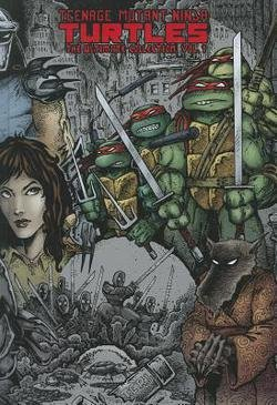Kevin Eastman: Teenage Mutant Ninja Turtles : The Ultimate Collection, Volume 1 (Hardcover); 2011 Edition
