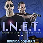 I.N.E.T.: International Narcotics Enforcement & Tracking | Brenda Cothern