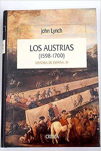 Los austrias (1598-1700) historia de España,XI: Amazon.es: Lynch,John: Libros