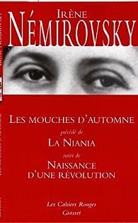 Les mouches d'automne précédé de La Niania et suivi de Naissance d'une révolution par Irène Némirovsky