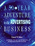 img - for A 50-Year Adventure in the Advertising Business book / textbook / text book