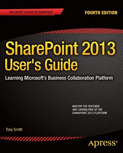 sharepoint 2013 user s guide learning microsoft s business rh amazon com sharepoint user guide 2010 pdf sharepoint user guide pdf