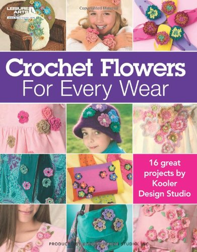 Crocheted Flowers For Every Wear (Leisure Arts (Every Flower)