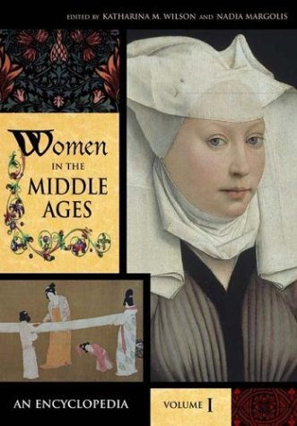Women in the Middle Ages: An Encyclopedia, Volume I, A-J