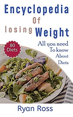 Encyclopedia of Losing Weight: All You Need to Know About Diets