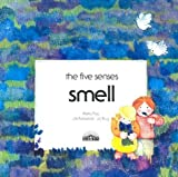 Smell (Five Senses Series)