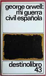 Mi Guerra civil española: Amazon.es: Orwell, George: Libros