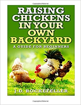 Book Raising Chickens in Your Own Backyard: A Beginner's Guide
