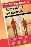 Trucos y consejos para sobrevivir a un Divorcio, A. Perez Agusti, 8497645162