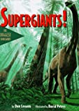 Supergiants!: The Biggest Dinosaurs