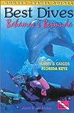 Best Dives of the Bahamas, Florida and Bermuda, Joyce Huber and Jon Huber, 1556508964