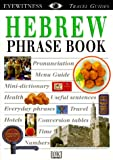 Hebrew Phrase Book, Dorling Kindersley Publishing Staff and DK Travel Writers Staff, 0789441861
