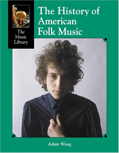 The History of American Folk Music (Music Library (Lucent)) PDF