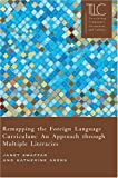 Remapping the Foreign Language Curriculum, Janet Swaffar, Katherine Arens, 0873528077