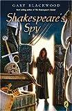 Shakespeare's Spy, Gary L. Blackwood, 0142403113