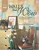 Walls That Wow: 75 Ideas for Exciting Room Makeovers