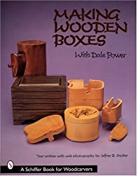 Making Wooden Boxes With Dale Power (Schiffer Book for Woodcarvers)