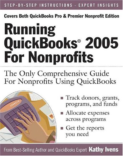 Running QuickBooks 2005 for Nonprofits: The Only Comprehensive Guide For Nonprofits Using QuickBooks