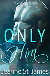 Only Him (An Obsessed Novella)