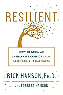 Book Cover: Resilient: How to Grow an Unshakable Core of Calm, Strength, and Happiness