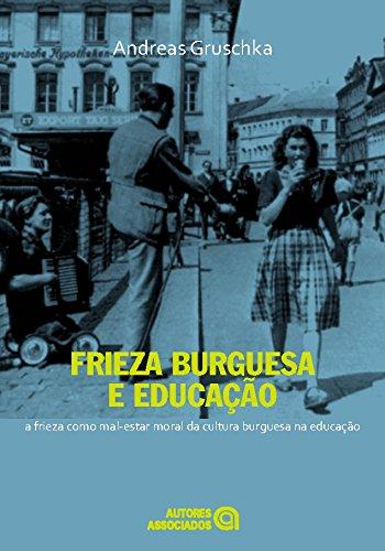 Frieza Burguesa e Educação. A Frieza Como Mal-Estar Moral da Cultura Burguesa na Educação
