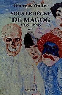Sous le règne de Magog : 1939-1945, Walter, Georges