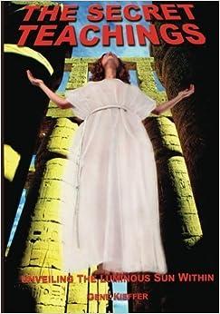 The Secret Teachings: Unveiling the Luminous Sun Within by Mr. Gene Kieffer (2011-04-22)