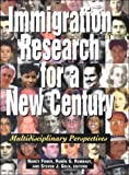 Immigration Research for a New Century : Multidisciplinary Perspectives, Foner, Nancy, 0871542609