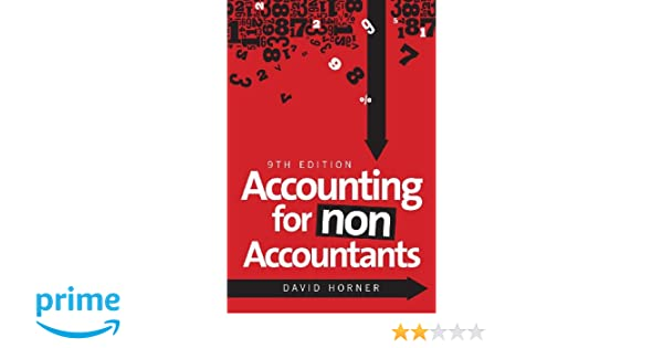 Accounting for non accountants david horner 9780749465971 amazon accounting for non accountants david horner 9780749465971 amazon books fandeluxe