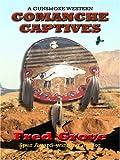 Comanche Captives, Fred Grove, 0786288019