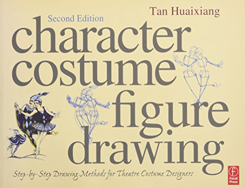 Character Costume Figure Drawing, Second Edition: Step-by-Step Drawing Methods for Theatre Costume Designers -