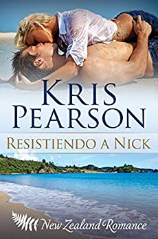 Resistiendo a Nick (Picardia en Wellington nº 3) (Spanish Edition) by [Pearson, Kris]