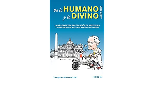 Amazon.com: De lo humano y lo divino (Spanish Edition) eBook: Javier Sanz: Kindle Store