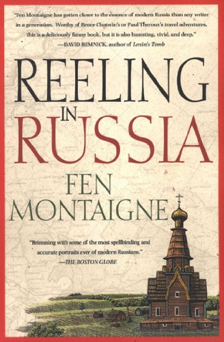 Reeling In Russia An American Angler In Russia Kindle Edition By
