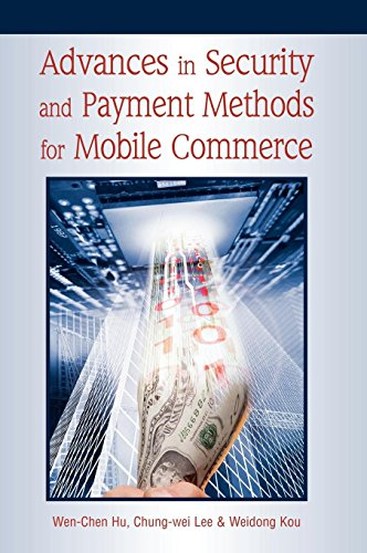 Advances in Security and Payment Methods for Mobile Commerce (Privacy And Security Issues In E Commerce)
