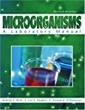 Microorganisms : A Laboratory Manual, Beck, Debrah and Hughes, Lee, 0787273511