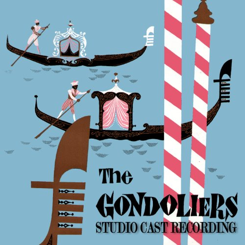 The Gondoliers: From the Sunny Spanish Shore / In Enterprise of Martial - In Spanish Shore