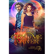 Cry Me a River: A paranormal romance saga (Destiny Paramortals Book 2)