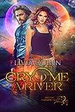 Cry Me a River: A paranormal romance saga (Destiny Paramortals Book 2)