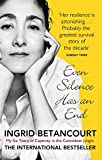 Front cover for the book Even Silence Has an End: My Six Years of Captivity in the Colombian Jungle by Ingrid Betancourt