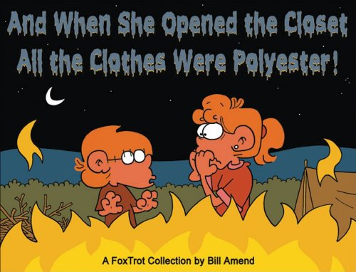 And When She Opened the Closet, All the Clothes Were Polyester: A FoxTrot Collection