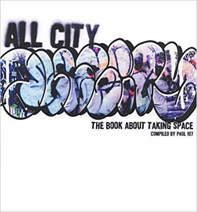 Download All City: The Book About Taking Space (Paperback) - Common PDF, azw (Kindle), ePub, doc, mobi