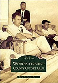 Worcestershire County Cricket Club (Archive Photographs: Images of England)