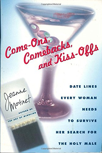 Download Come-Ons, Comebacks, and Kiss-Offs: Date Lines Every Woman Needs to Survive Her Search for the Holy Male ebook