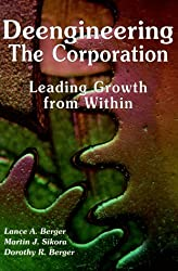 Deengineering the Corporation: Leading Growth from Within