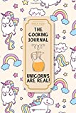 The Cooking Journal: Unicorn are Real : Special Gifts for Food Lovers: Volume 2 (Blank Cookbook Recipes & Notes)