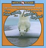 What Polar Animals Eat/¿Qué Comen los Animales de los Polos?, Joanne Mattern, 0836873742