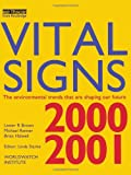 img - for Vital Signs 2000-2001: The Environmental Trends That Are Shaping Our Future by Lester R. Brown (2000-07-01) book / textbook / text book